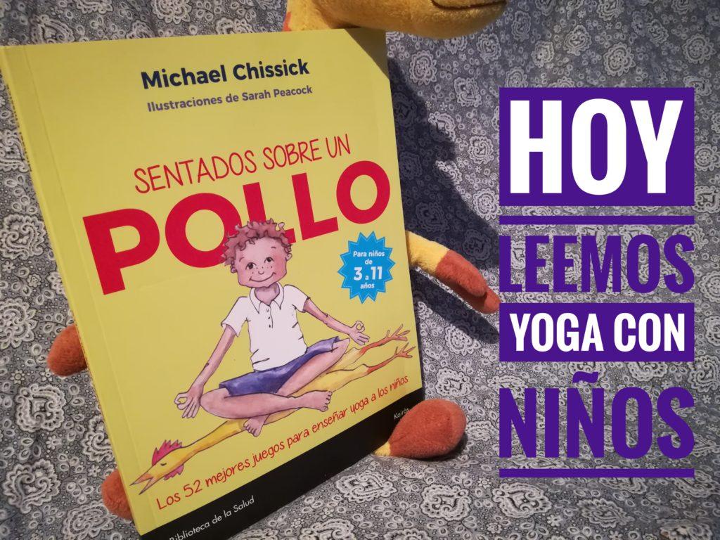 IMG 20180130 210513 01 1024x768 - Yoga con niños con Sentados sobre un pollo