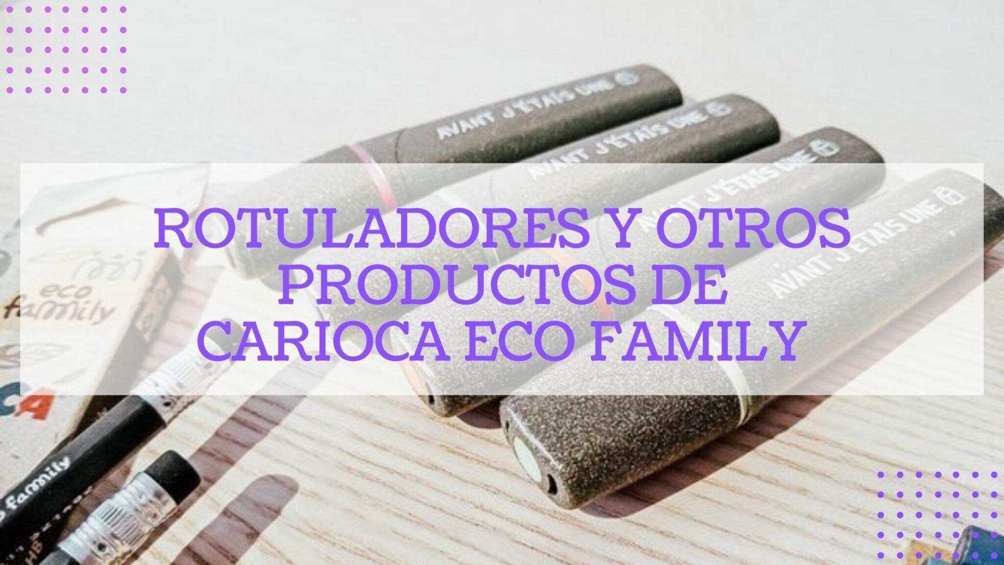 portada de post 2 scaled - Rotuladores y otros productos de Carioca Eco Family