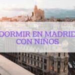 DORMIR EN MADRID CON NIÑOS
