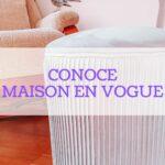 maison 1 150x150 - Conoce Maison en Vogue